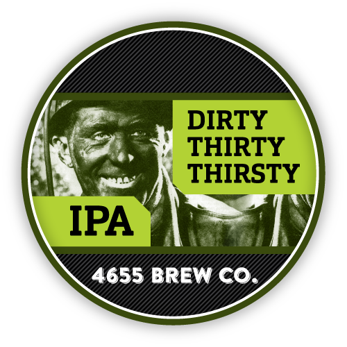Dirty Thirty Thirsty IPA by 4655 Brewing Company